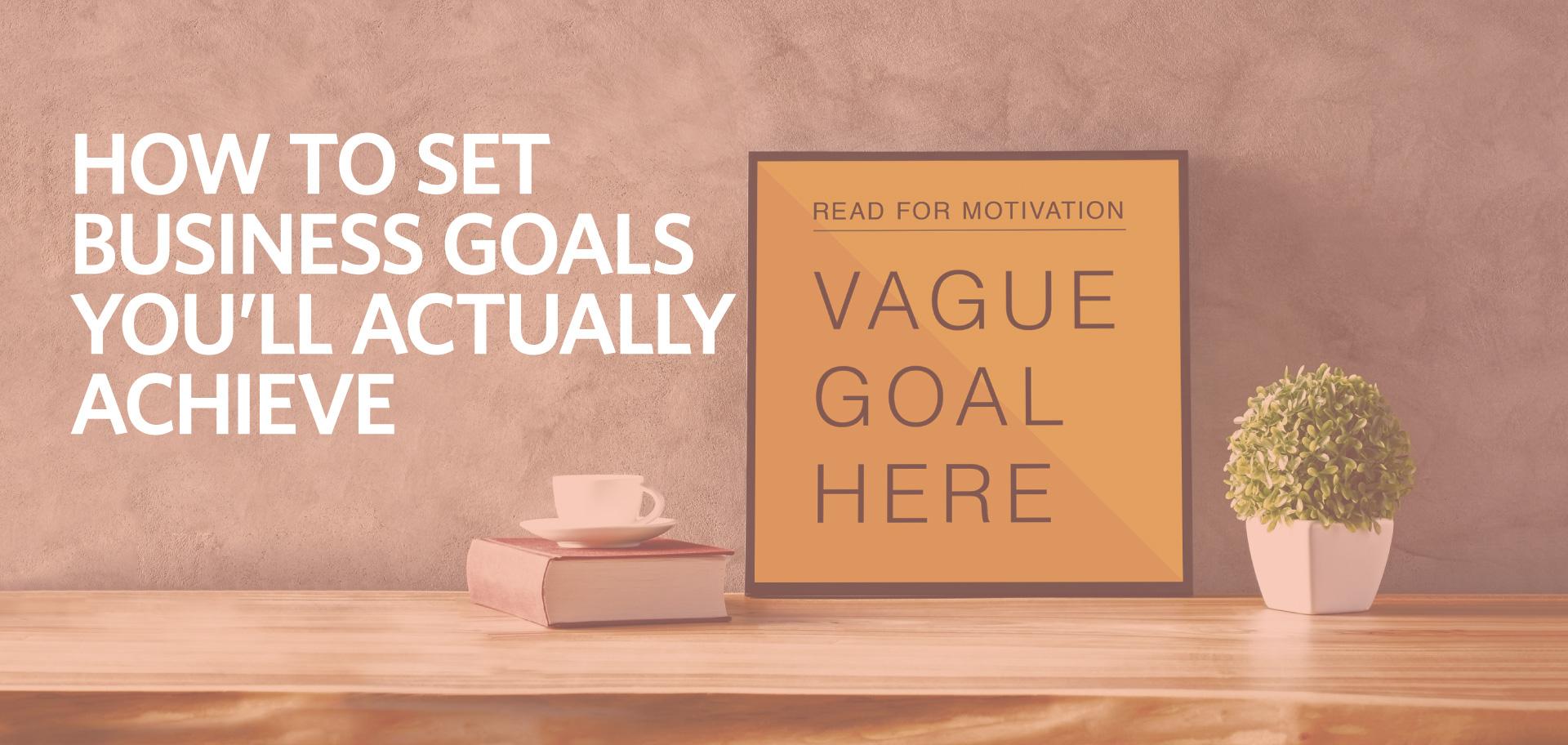 how to set business goals you'll actually achieve, SMART goals, Kettle Fire Creative business goals How To Set Business Goals You'll Actually Achieve smart goals fi