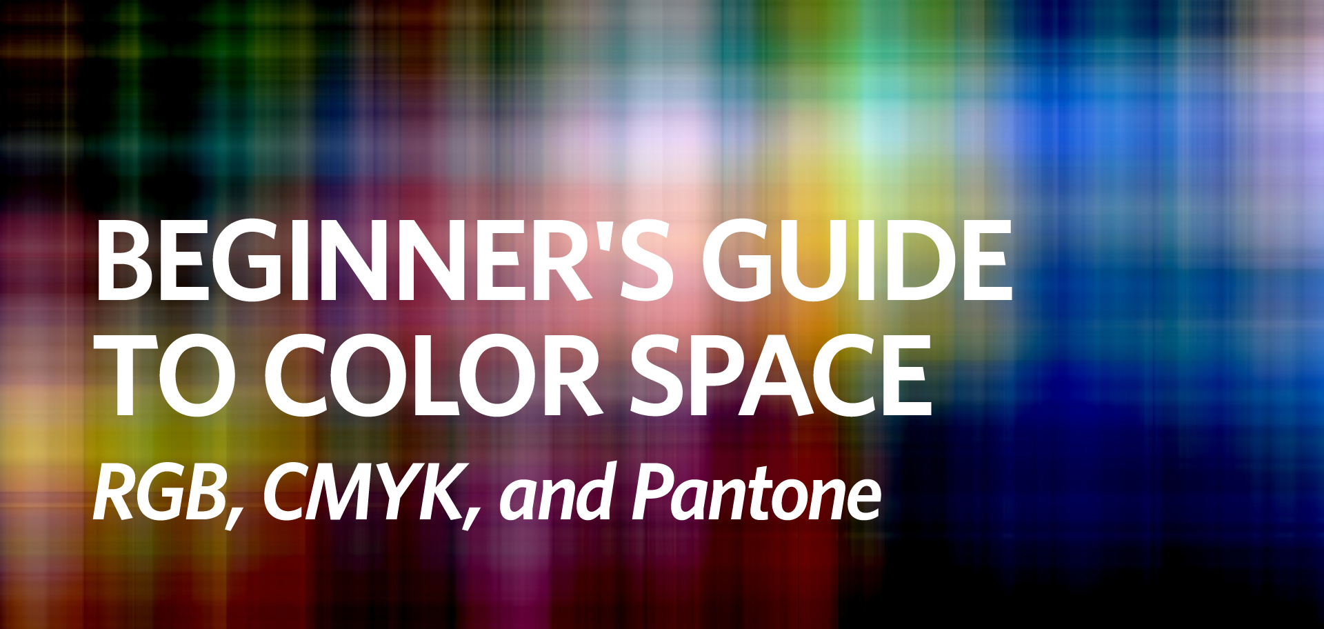 Beginners Guide To Color Space Rgb Cmyk And Pantone