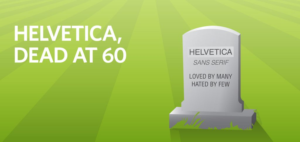 Kettle Fire Creative Helvetica Dead at 60 history font typeface helvetica Helvetica, Dead at 60 helvetica fi 1024x486