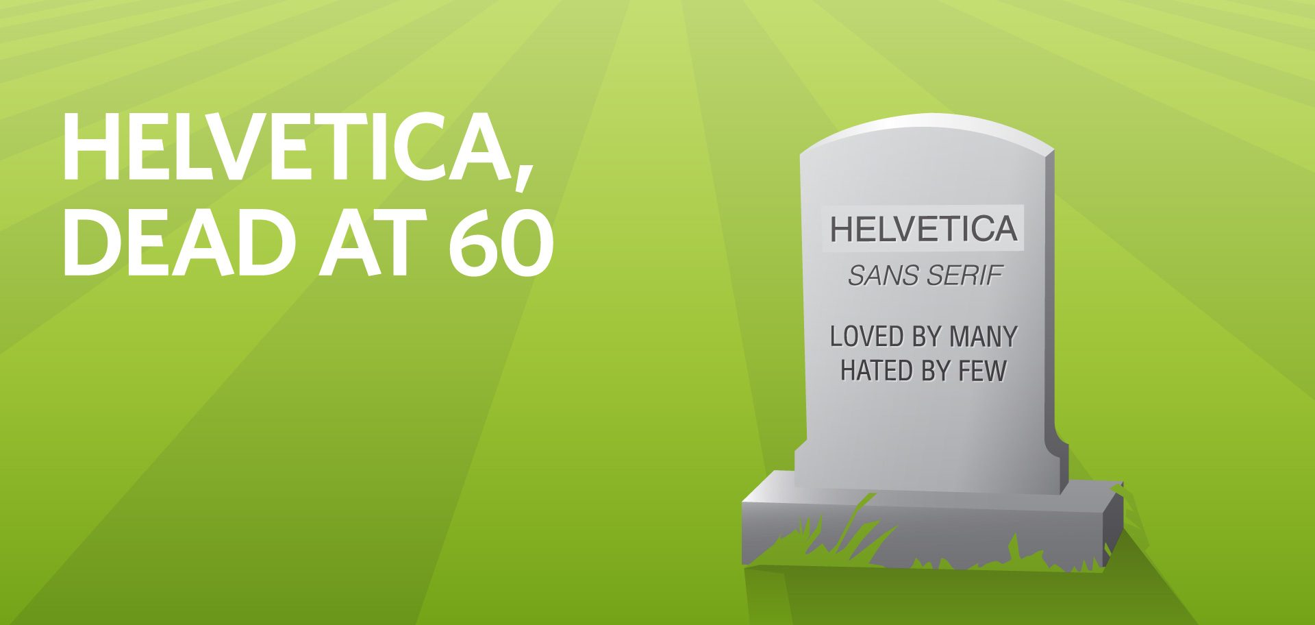 Kettle Fire Creative Helvetica Dead at 60 history font typeface helvetica Helvetica, Dead at 60 helvetica fi