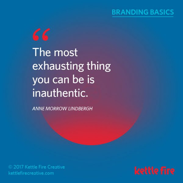Branding quotes Anne Morrow Lindbergh quotes authenticity Kettle Fire Creative branding quotes 25 Inspirational Branding Quotes kf social branding basics lindbergh1 e1492036198924