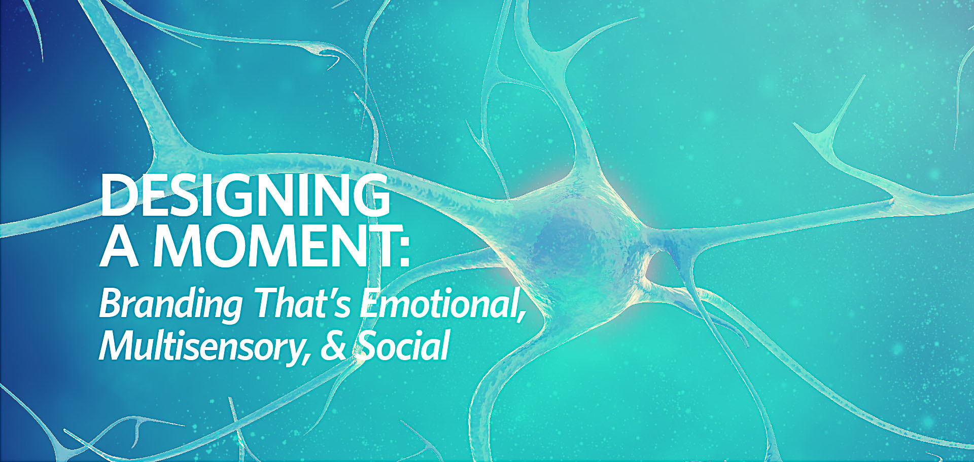 Designing a moment branding emotional multisensory social, Kettle Fire Creative blog moment Designing a Moment: Branding that's Emotional, Multisensory, Social fi