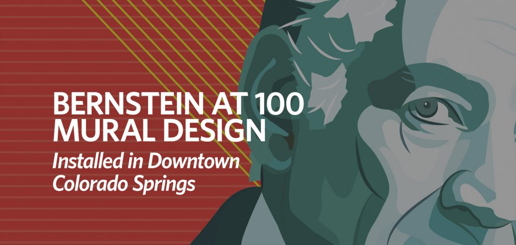 Bernstein at 100 mural design, Kettle Fire Creative, downtown Colorado Springs, public art, Leonard Bernstein face bernstein Bernstein at 100 Mural Design Installed in Downtown Colorado Springs bernstein blog fi 1024x486