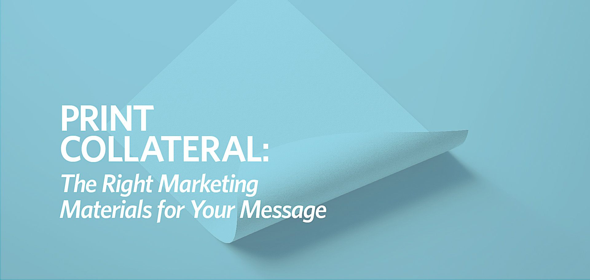 Print Collateral guide, Kettle Fire Creative blog, best use of marketing materials, flyer, brochure, poster, banner print collateral Print Collateral: The Right Marketing Materials for Your Message fi