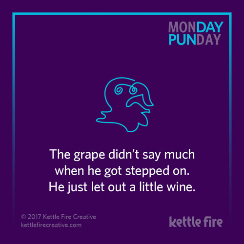 Best puns, grape wine puns, jokes humor funny, Kettle Fire Creative puns 35 Puns That Will Make Your Day kf social Punday grapes 1
