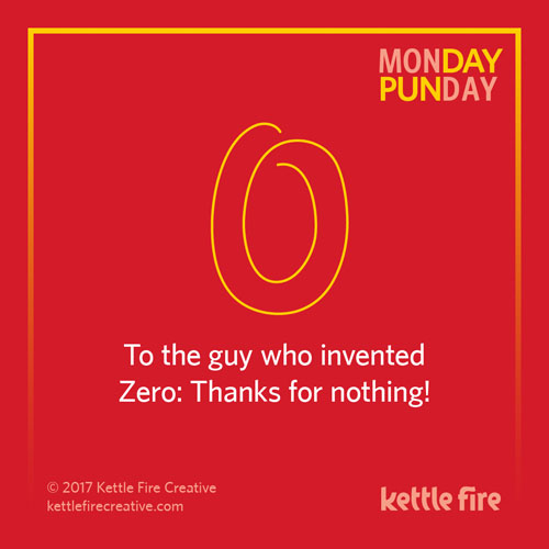Best puns, zero puns, jokes humor funny, Kettle Fire Creative puns 35 Puns That Will Make Your Day kf social Punday zero 1