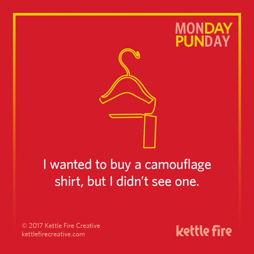 Best puns, camouflage puns, jokes humor funny, Kettle Fire Creative puns 35 Puns That Will Make Your Day kf social punday camo 1