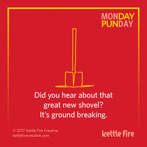 Best puns, shovel puns, jokes humor funny, Kettle Fire Creative puns 35 Puns That Will Make Your Day kf social punday shovel 1