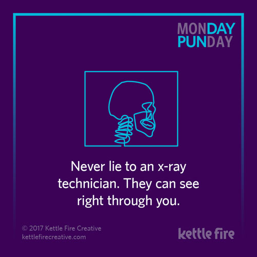 Best puns, xray puns, jokes humor funny, Kettle Fire Creative puns 35 Puns That Will Make Your Day kf social punday xray 1
