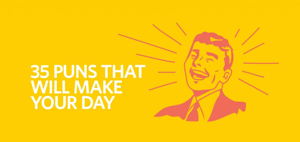 35 Puns that'll make your day, punny, joke humor funny, Kettle Fire Creative puns 35 Puns That Will Make Your Day puns fi 1024x486 branding Blog puns fi 1024x486