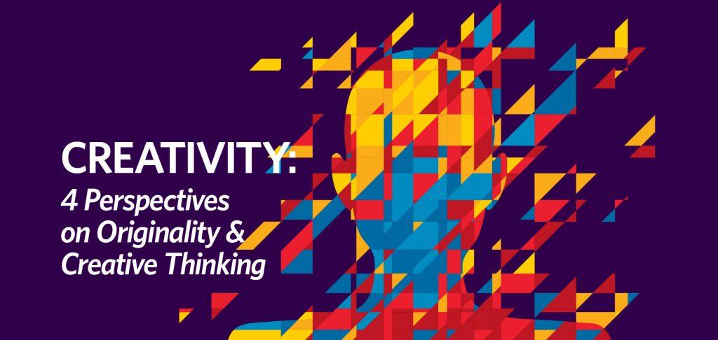 Creativity 4 perspectives on originality creative thinking Kettle Fire Creative blog
