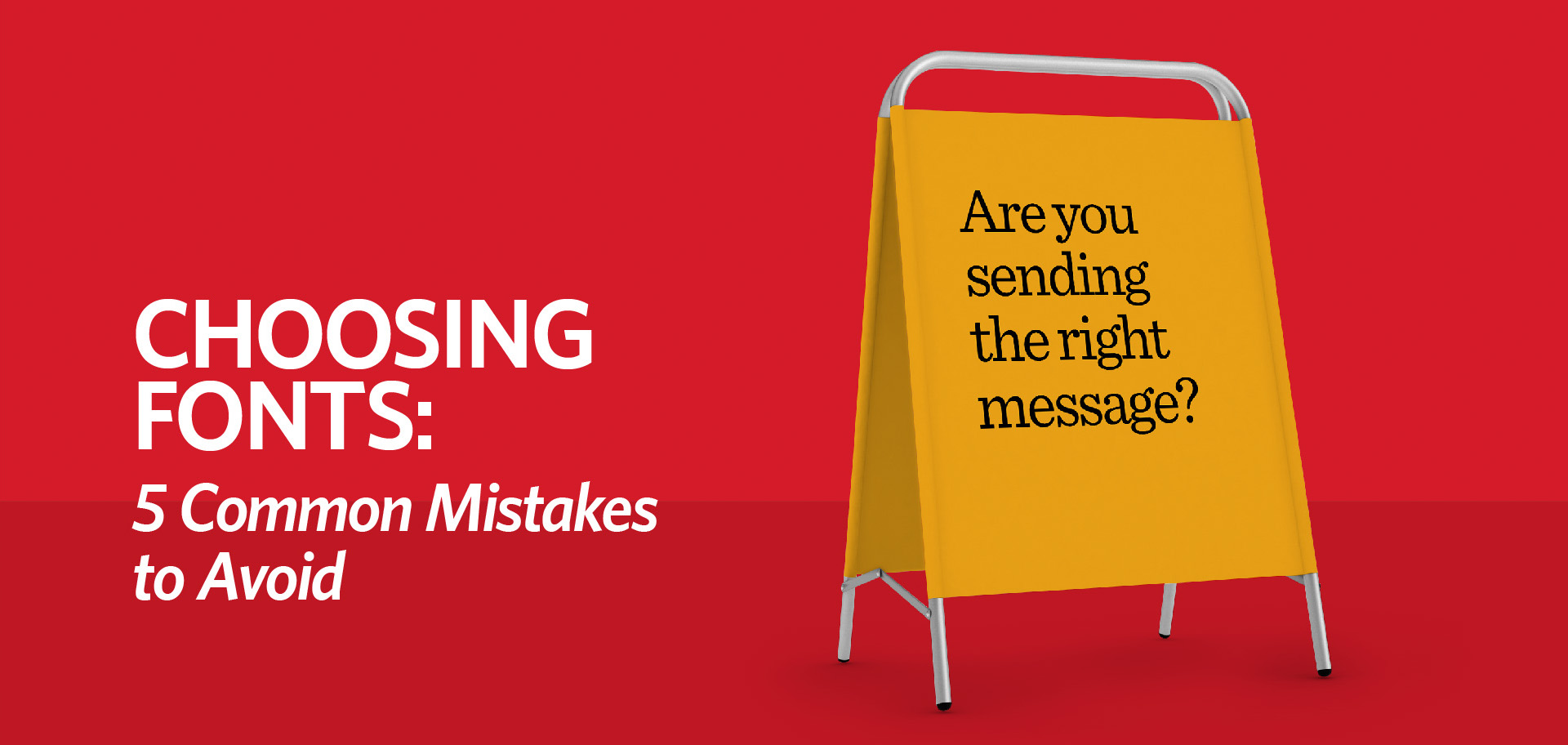 Choosing Fonts: 5 Mistakes to Avoid, Kettle Fire Creative blog fonts Choosing Fonts: 5 Common Mistakes to Avoid bad fonts fi