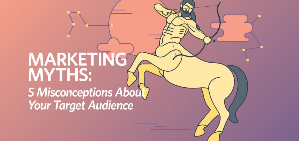 Marketing myths: 5 misconceptions about your target audience; Kettle Fire Creative blog marketing myth Marketing Myths: 5 Misconceptions About Your Target Audience marketing myths fi 1024x486 branding Blog marketing myths fi 1024x486