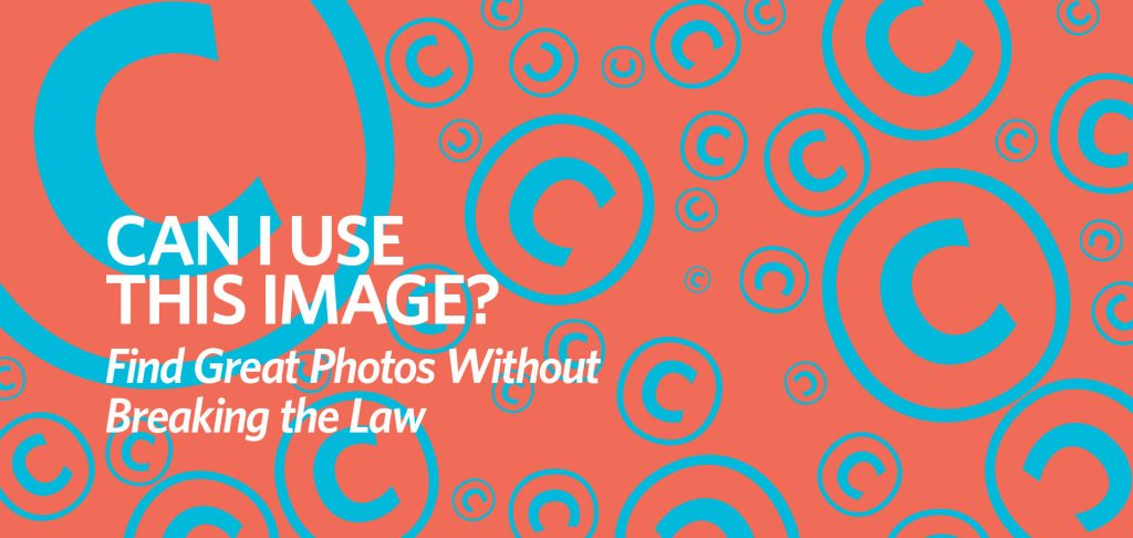 Can I use this image? Find Great Photos Without Breaking the Law by Kettle Fire Creative. Copyright law and photos online, fair use, free stock photos