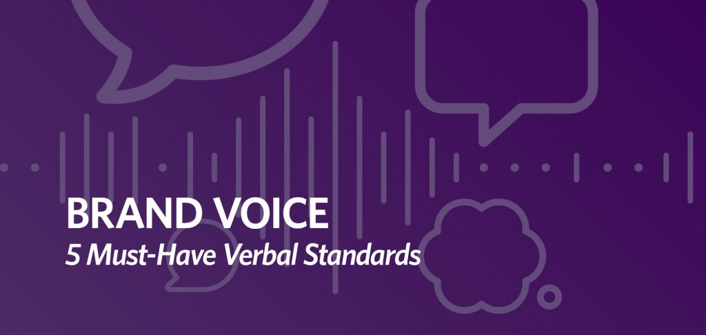 Brand voice: 5 must-have verbal standards by Kettle Fire Creative brand voice Brand Voice: 5 Must-Have Verbal Standards verbal standards fi 1024x486 branding Blog verbal standards fi 1024x486
