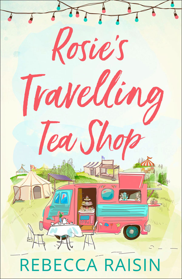 Book cover designs: Best Fiction Cover Art of 2019 by Kettle Fire Creative blog. Rosie's Travelling Tea Shop by Rebecca Raisin--sweetest style book cover design Book Cover Designs: Best Fiction Cover Art of 2019 Rosies Travelling Tea Shop