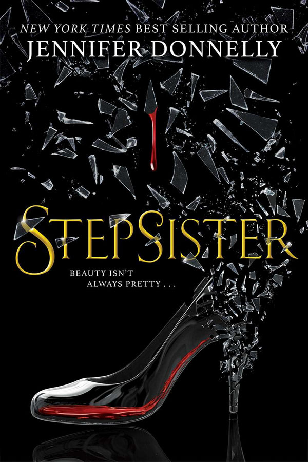 Book cover designs: Best Fiction Cover Art of 2019 by Kettle Fire Creative blog. Stepsister by Jennifer Donnelly--best photo manipulation book cover design Book Cover Designs: Best Fiction Cover Art of 2019 Stepsister
