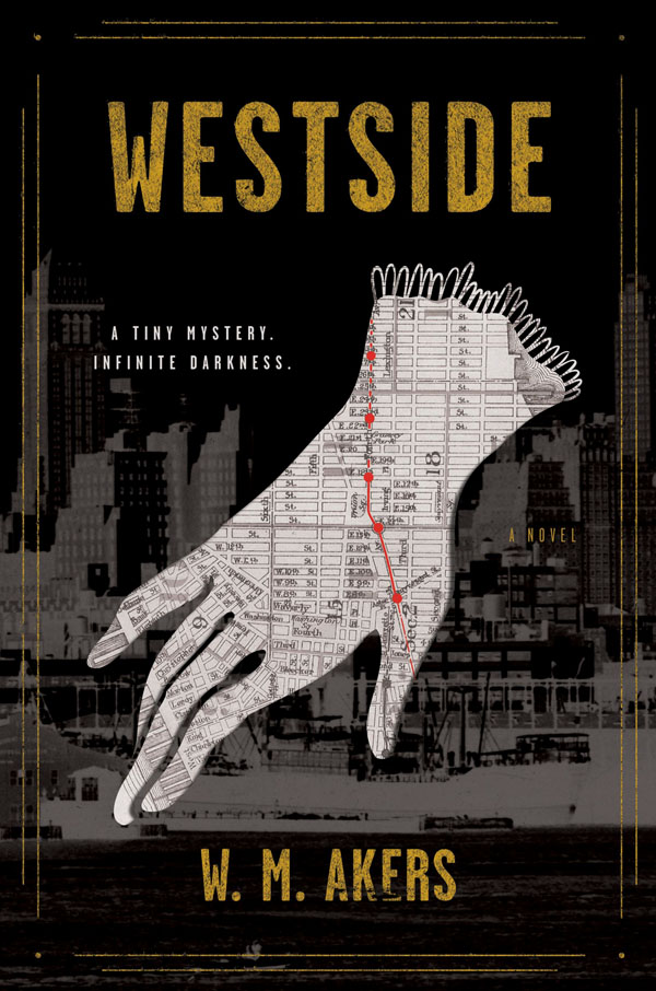Book cover designs: Best Fiction Cover Art of 2019 by Kettle Fire Creative blog. Westside by W.M. Akers--best use of texture book cover design Book Cover Designs: Best Fiction Cover Art of 2019 Westside