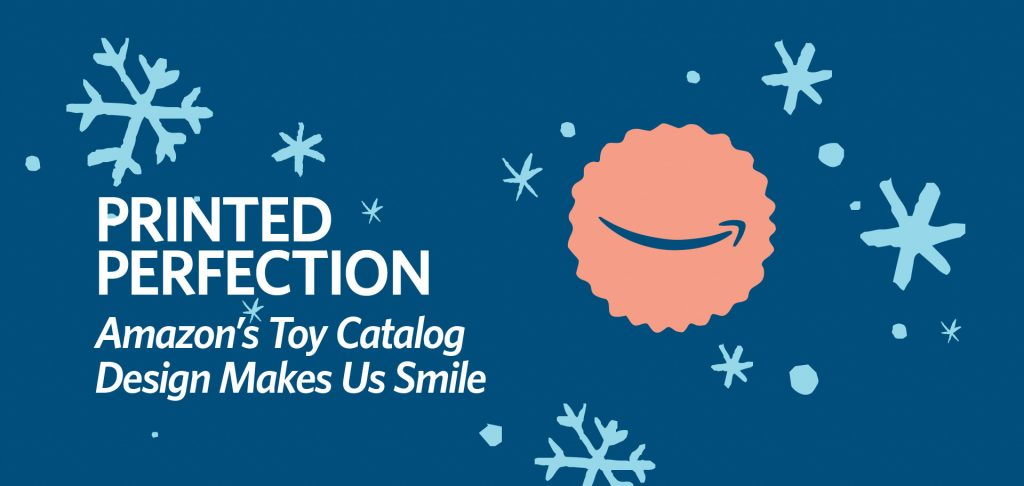 Printed Perfection: Amazon's Toy Catalog Design Makes Us Smile by Kettle Fire Creative