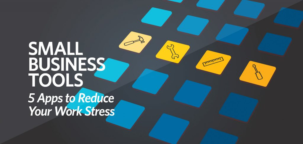 Small Business Tools: 5 Apps to Reduce Your Work Stress by Kettle Fire Creative