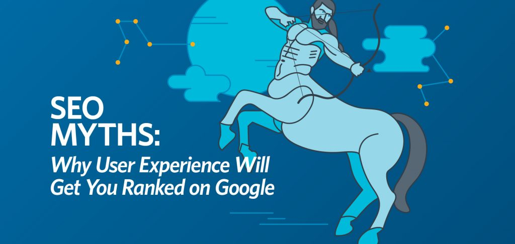 SEO myths: Why user experience will get you ranked on google by Kettle Fire Creative blog seo myth SEO Myths: Why User Experience Will Get You Ranked on Google seo myths fi 1024x486
