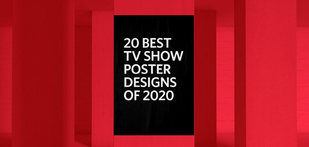 20 best tv show poster designs of 2020, Kettle Fire Creative blog poster design 20 Best TV Show Poster Designs of 2020 tv posters fi 1024x486