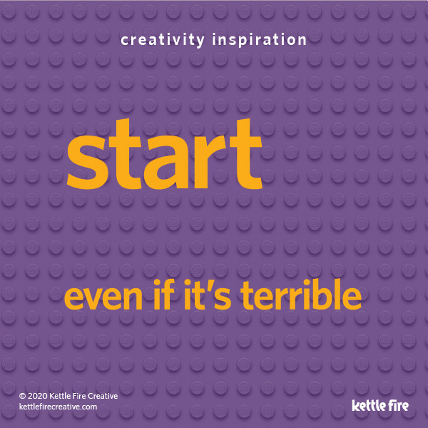 Be Creative on Demand: 6 Pro Tips to Get Inspired Anytime by Kettle Fire Creative. Start even if it's terrible. How to be creative.